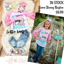 sale! IN STOCK: Some Bunny Raglan