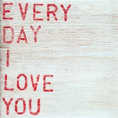 Sugarboo Art Print - Every Day I Love You - Life onPlum