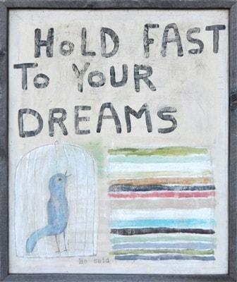 Sugarboo Designs Hold Fast to Your Dreams Art Print The Garden Gates