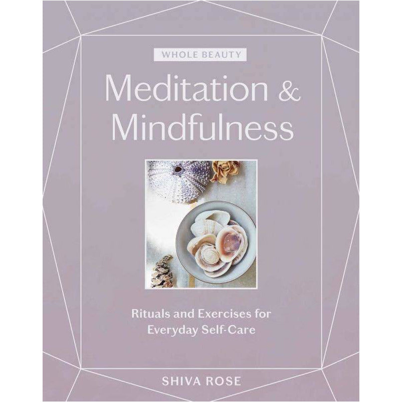 Meditation & Mindfulness: Rituals and Exercises for Everyday