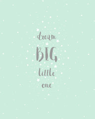 Dream big little one - inspire your little people with this FREE printable!