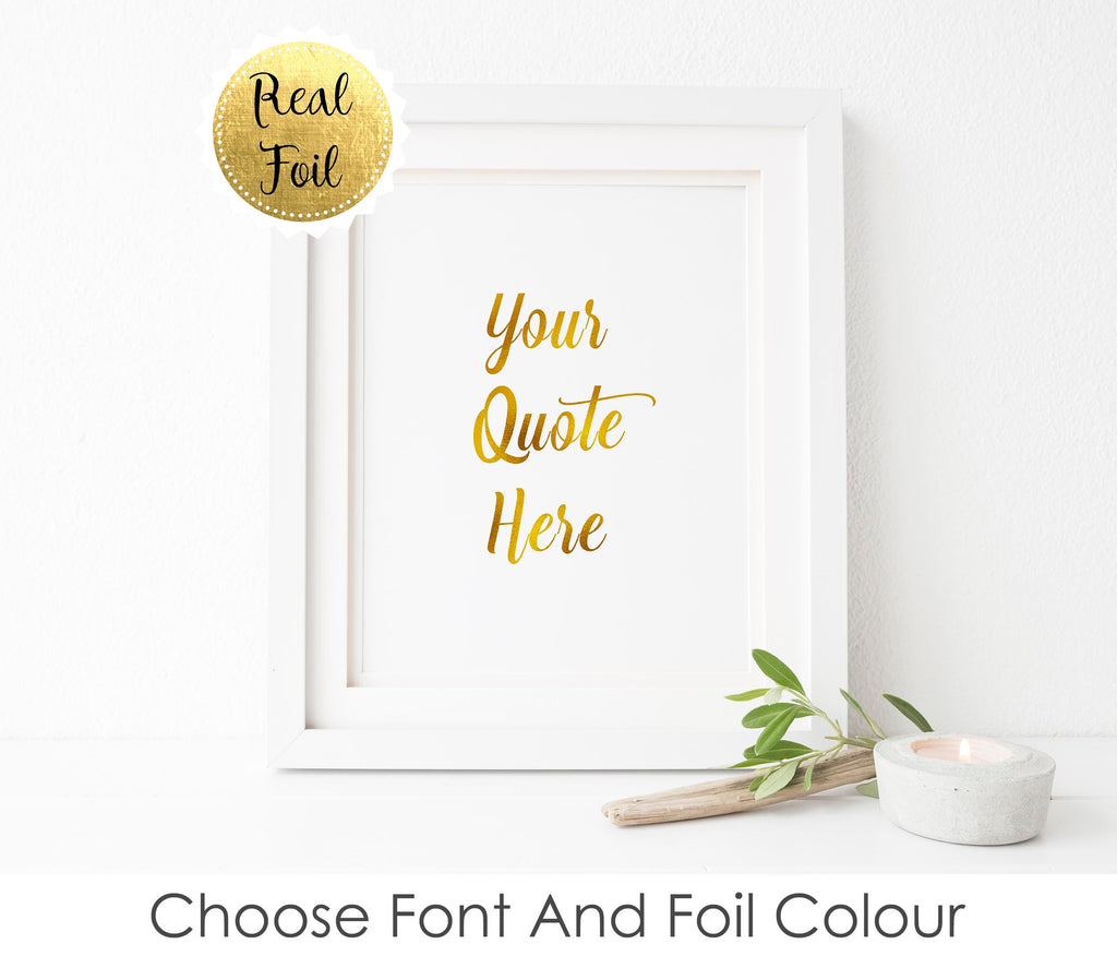 Custom Gold Foil Print, Custom Quote Print, personalised foil print, foil art prints, foil prints uk, gold foil prints