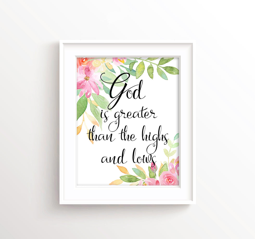 God is Greater than the Highs And Lows Verse Picture Wall Art Print