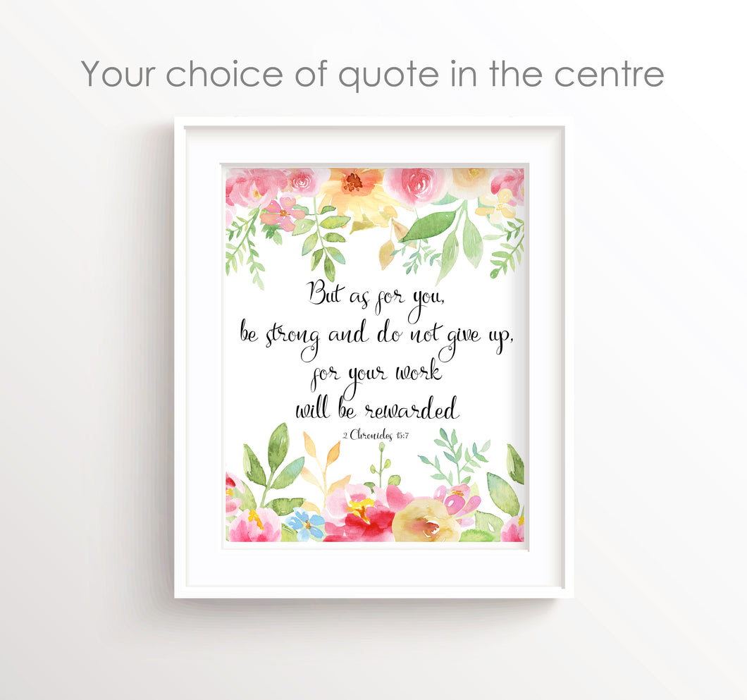 But As for you be strong and do not give up, 2 Chronicles 15 7 Print, Custom Quote Wall Art Print