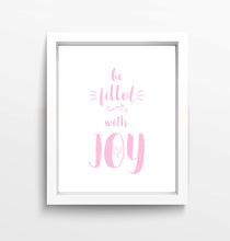 Bible Verse Print, Be Filled With Joy Wall Prints, Pink Joy Print, Girls Bedroom Wall Decor, Christian Art Prints, Quotes for Girls, Nursery