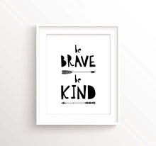 be brave be kind prints, be brave be kind quotes, black and white nursery prints, black and white nursery decor