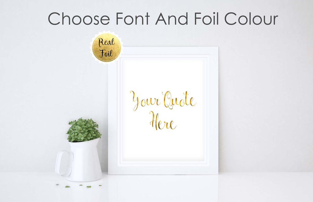 Custom Gold Foil Print, Custom Quote Print, Gold Foil Printing UK, custom quote foil print, personalised quote print