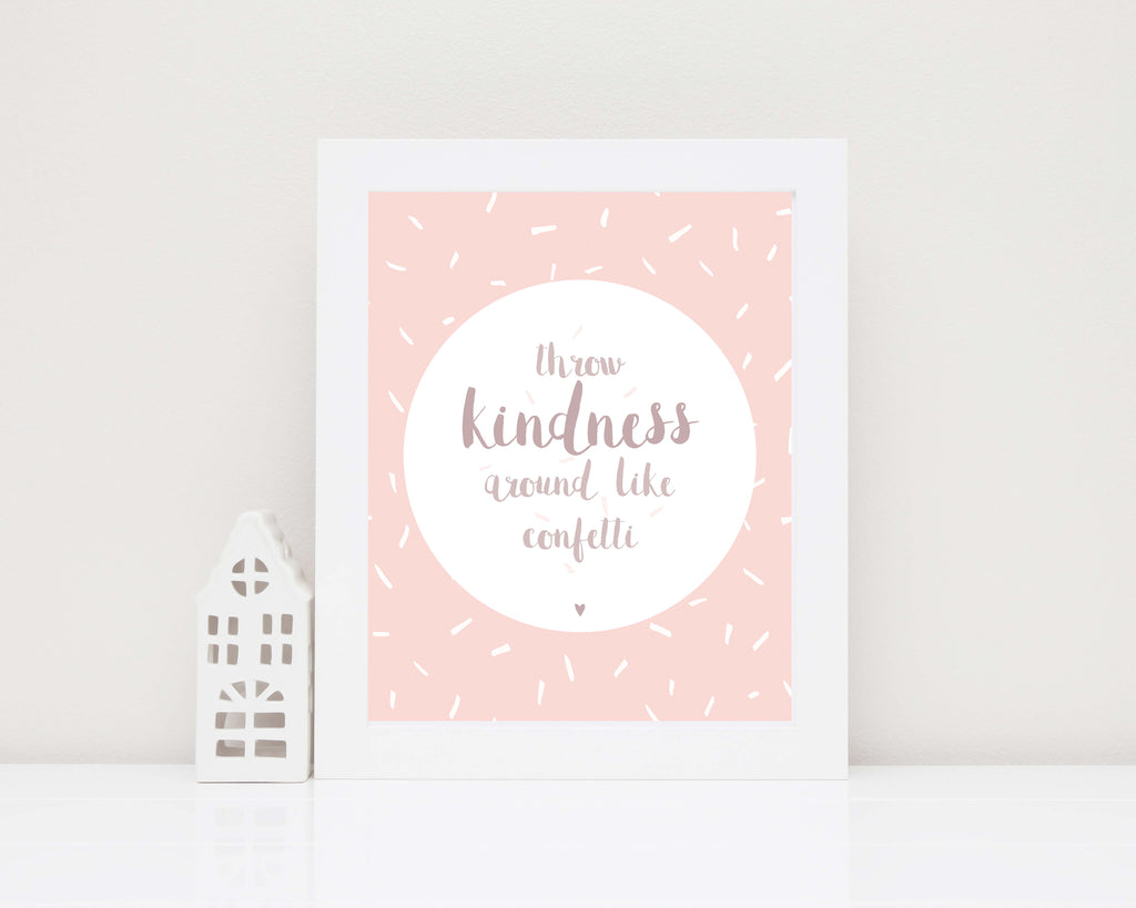 Throw Kindness Around Like Confetti quote, Throw Kindness Around Like Confetti poster