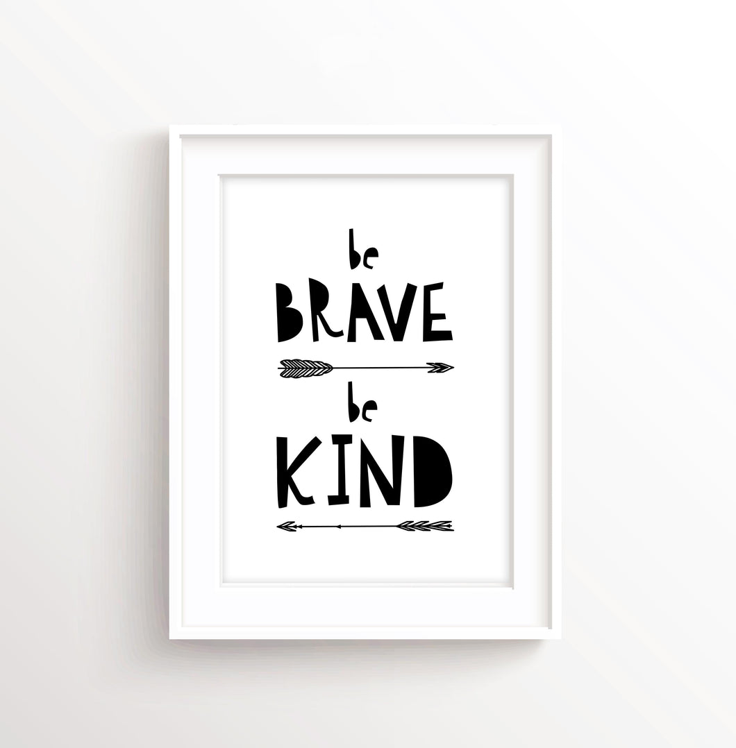 Be Brave Be Kind Print, Boys Bedroom Prints, Inspirational Quotes for Boys, Inspirational Quotes for Kids, Inspirational Nursery Art Print