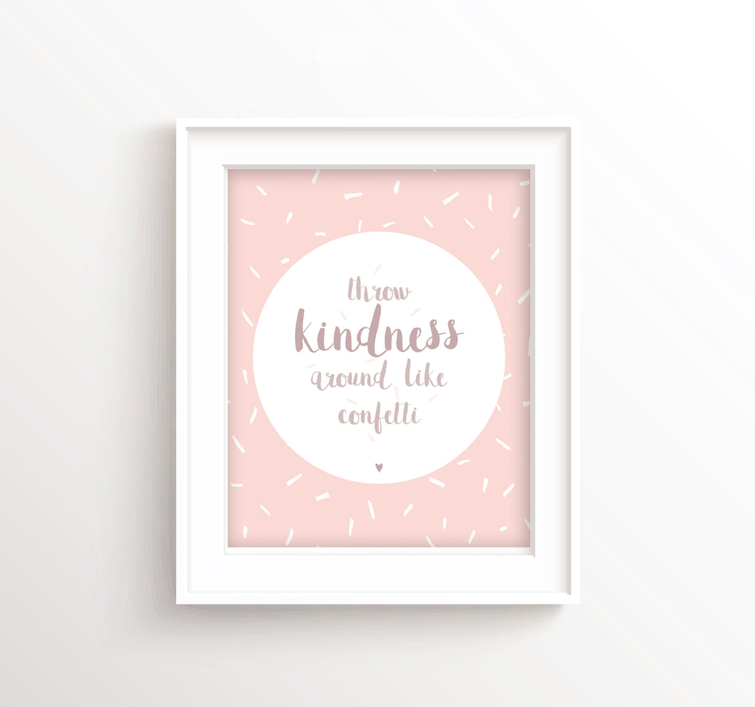 Throw Kindness Around Like Confetti Print, Kindness Quotes for Kids