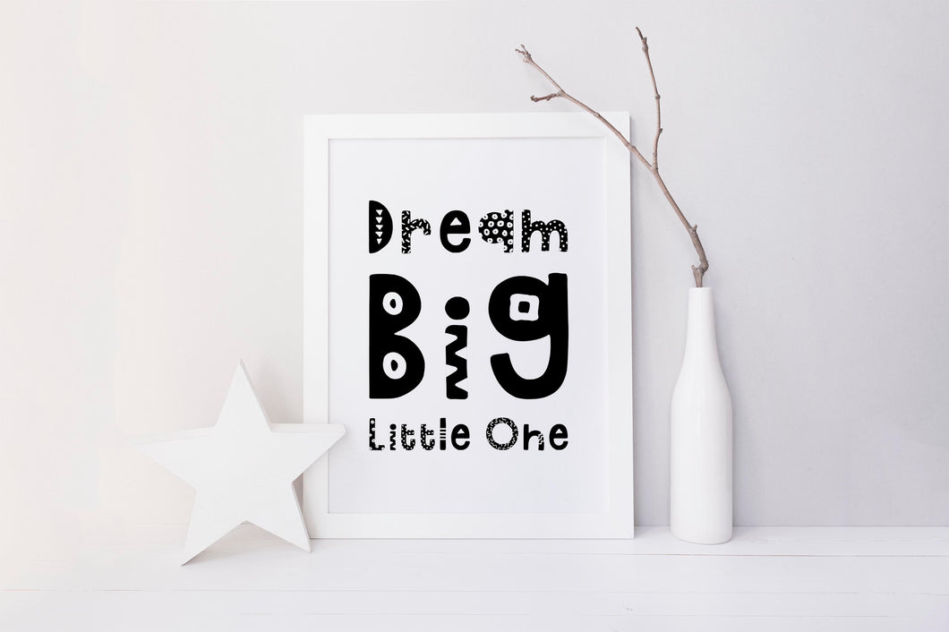 Dream Big Little One Nursery Print, Black and White Nursery Decor, scandi style nursery, Black and White Nursery Print