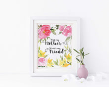 First My Mother Forever My Friend Wall Art Print, Gift for Mother, gift for mom, gift for mother of the bride, mum gift