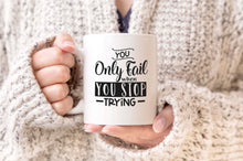 You Only Fail When You Stop Trying Mug, Inspirational Mugs UK Gifts, Mugs with Quotes Mugs with Sayings, Mug Inspiration Mug