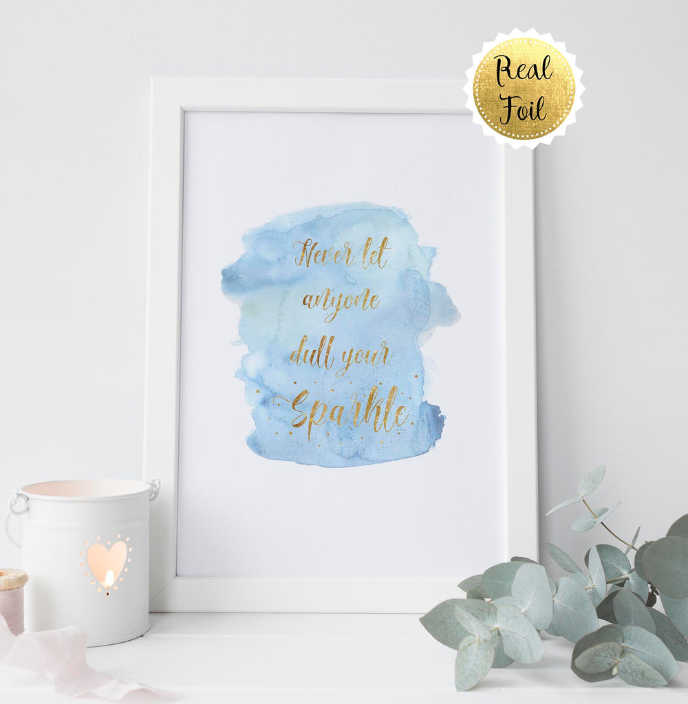 dont let anyone dull your sparkle gifts, inspiring quotes for women, gold foil print, gold foil wall art, sparkly decor