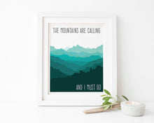 The Mountains are Calling and I Must Go Poster, John Muir Quotes Art