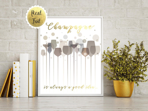 Champagne Wall Art, Rose Gold Kitchen Accessories, Kitchen Wall Art, Champagne is always a good idea print