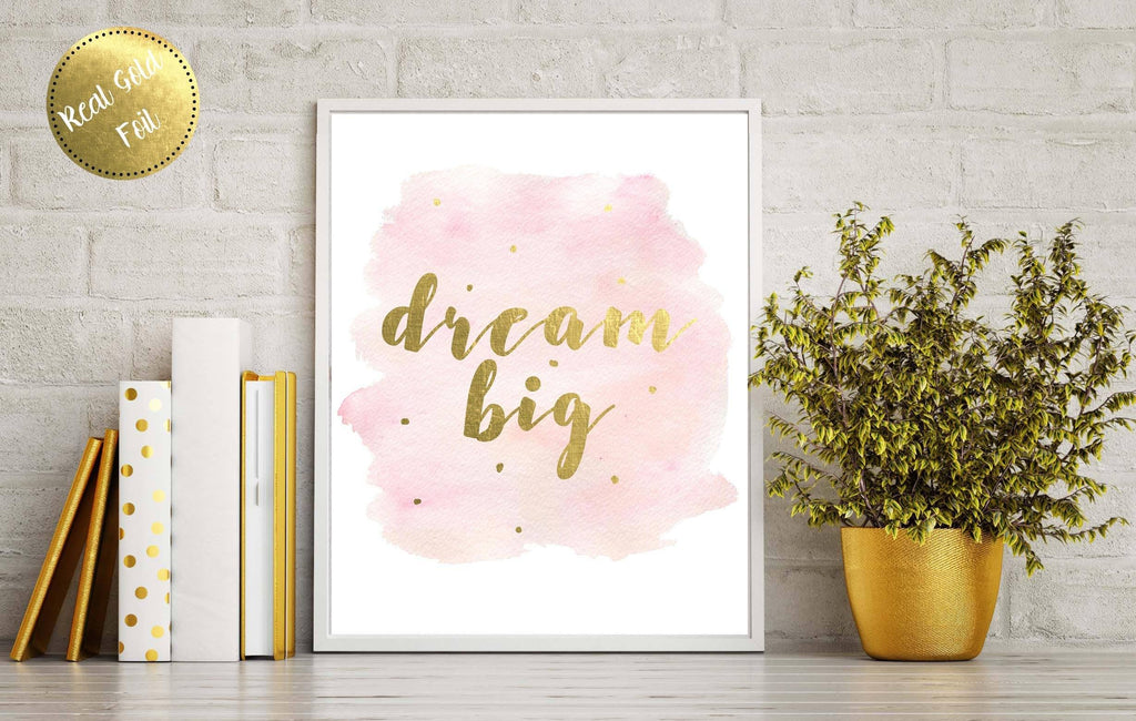 Gold Foil Prints 5 - Dream Big Print Poster, Gold Foil Print Art, Rose Gold Foil Prints, silver foil prints, foil quote prints, personalised gold foil print