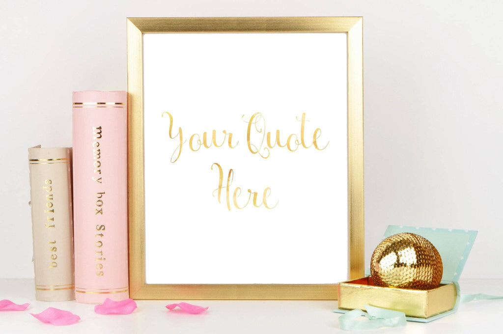 Custom Quote Prints, Gold Foil Print Art, Personalised Quote Print, personalised quote gifts, your text here poster
