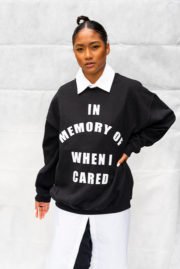 IN MEMORY OF WHEN I CARED - UNISEX TOP / BLACK