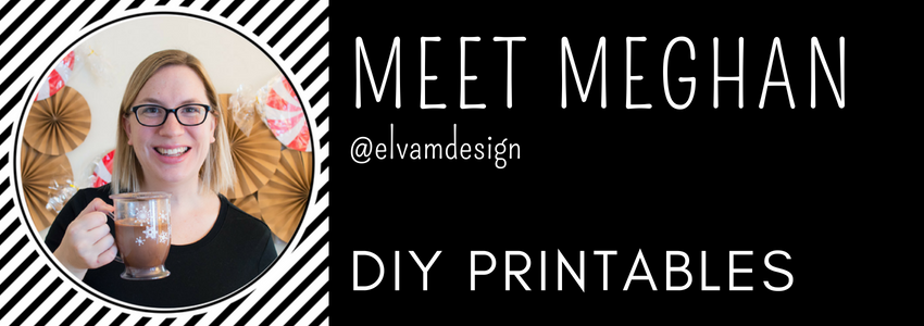 Meghan from Elva M Design | DIY Party Printables