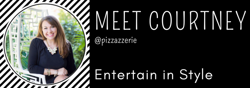 Pizzazzerie | Entertain in Style Expert | Courtney