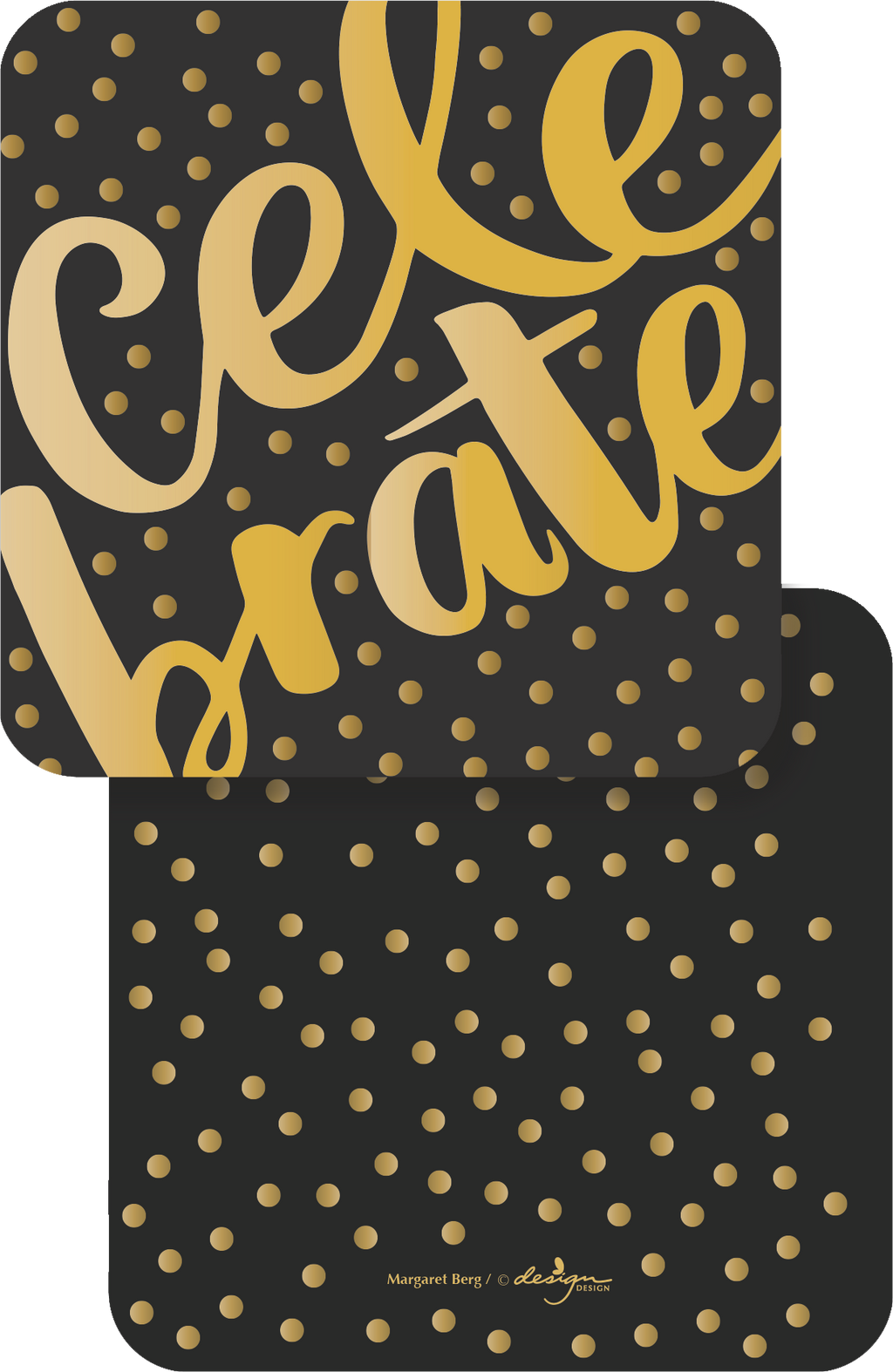 black coaster with gold celebrate font with gold dots on front and back is covered in gold dots