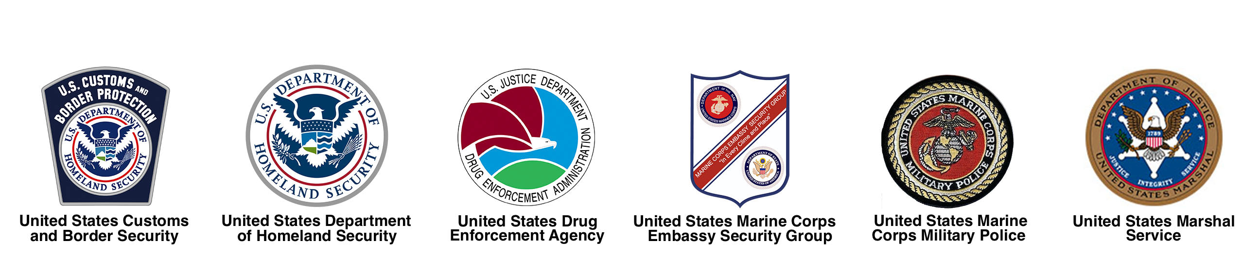United States Customs and Border Security, United States Department of Homeland Security, United States Drug Enforcement Agency, United States Marine Corps Embassy Security Group, United States Marine Corps Military Police, United States Marshal Service