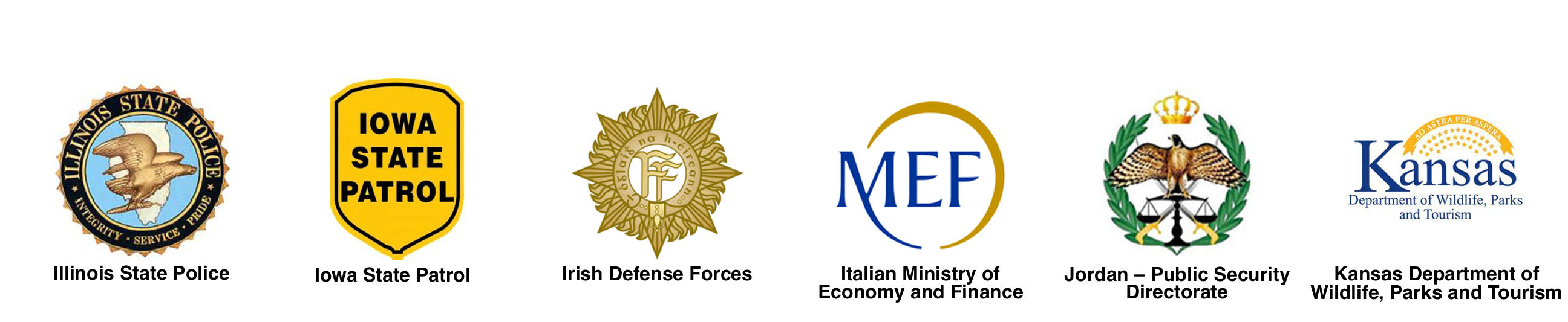 Illinois State Police, Iowa State Patrol, Irish Defense Forces, Italian Ministry of Economy and Finance, Jordan Public Security Directorate, Kansas Department of Wildlife Parks and Tourism
