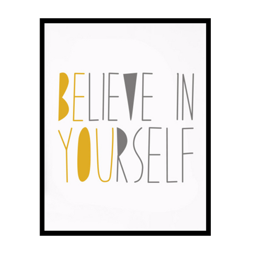 Believe in Yourself Wall Print