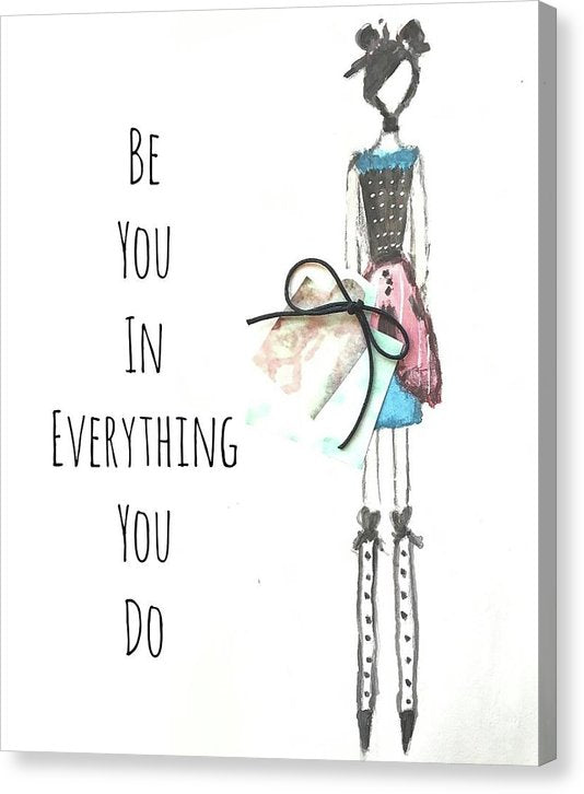 Barella Girl - Be You In Everything You Do - Canvas Print