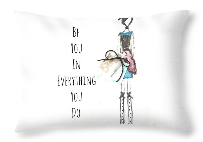 Barella Girl - Be You In Everything You Do - Throw Pillow