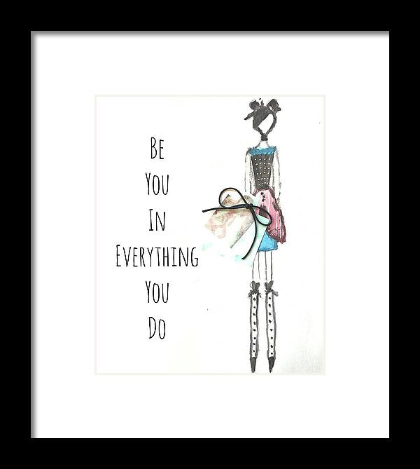 Barella Girl - Be You In Everything You Do - Framed Print