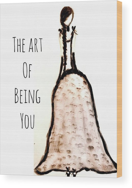 Barella Girl The Art Of Being You - Wood Print