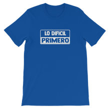 Lo Dificil Primero Unisex T-Shirt | Tshirt | Great Latin Clothing