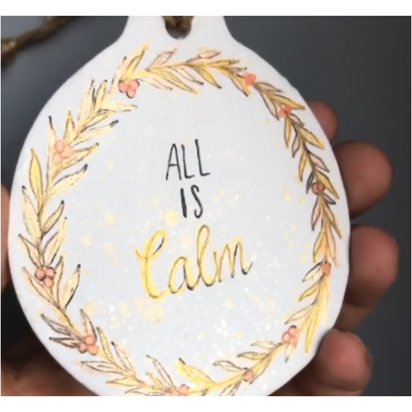 'All is Calm' handmade clay decoration - Preorder