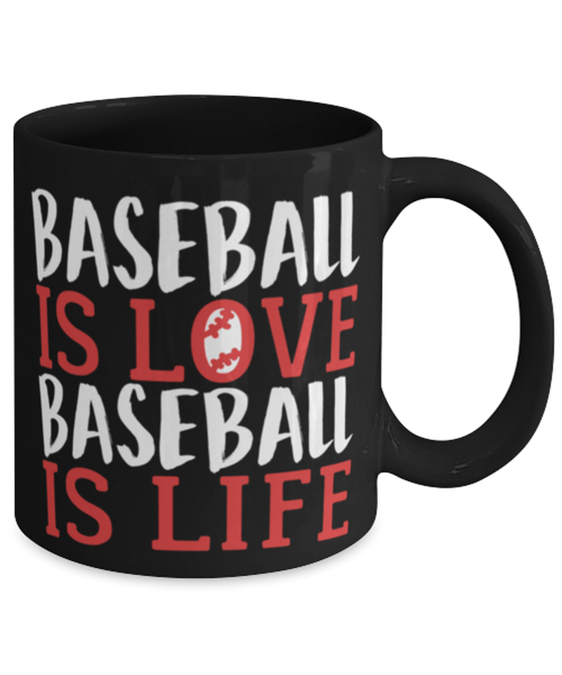 Baseball Phrase Mug for Baseball Lover Gift, Baseball Player Gift, Baseball Player Coffee Mug Cup 11oz - Baseball is Love Baseball is Life