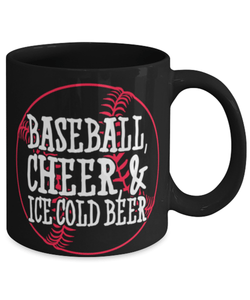 Funny Baseball Coffee Mug Cup 11oz - Baseball cheer and icecold beer