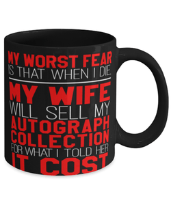 Funny husband mug - My worst fear is that when I die - gifts for him