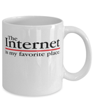 Funny Internet surfer mug - The internet is my favourite place