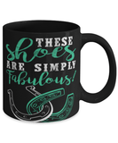 Horse lover mug - These shoes are simply fabulous - Horse shoe idea