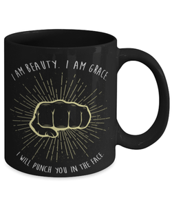 """I am beauty I am grace"" funny 11oz coffee mug"