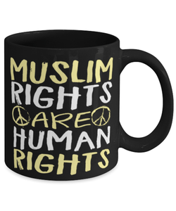"Muslim rights mug - ""Muslim rights are human rights"" - American Muslim - Love thy muslim - 11oz coffee mug"