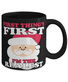 "Funny Santa mug - "" First things first"" - Santa pun - Cute Santa mug - 11oz coffee mug - Christmas stocking filler - Black Friday sale"
