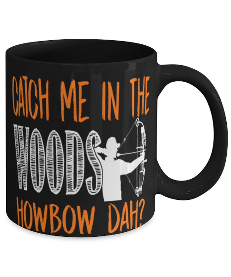 "Funny archery mug - ""Howbow dah"" - Archery mum dad - Coach gift- 11oz coffee mug - Christmas stocking filler - Black Friday sale"