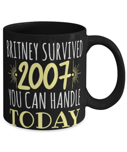 "Britney motivational mug ""if Britney survived"" - Britney spears fan - Motivational ""You can handle today""11oz coffee mug - Christmas stocking filler"