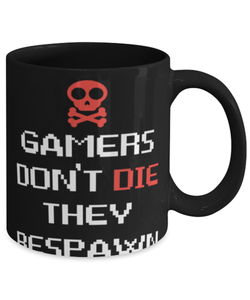 "Funny gamer mug ""gamers don't die"" - Gamer dad - Funny gaming gift - 11oz coffee mug - Christmas stocking filler"