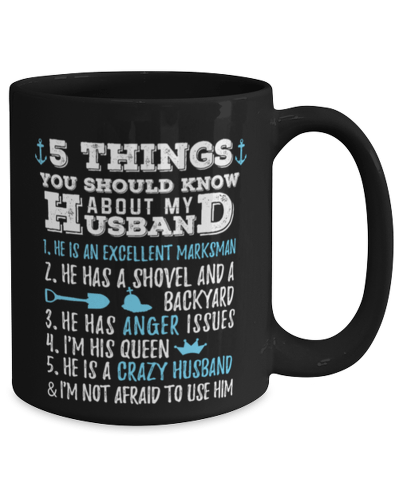 Funny wife mug from husband - 5 things you should know about my husband - Anniversary - 1st Anniversary - 2nd Anniversary - 15oz coffee mug