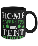 "Funny camping mug ""Home is where your tent is pitched"" Outdoor Adventure Camper Holiday - 11oz 15oz Coffee mug"