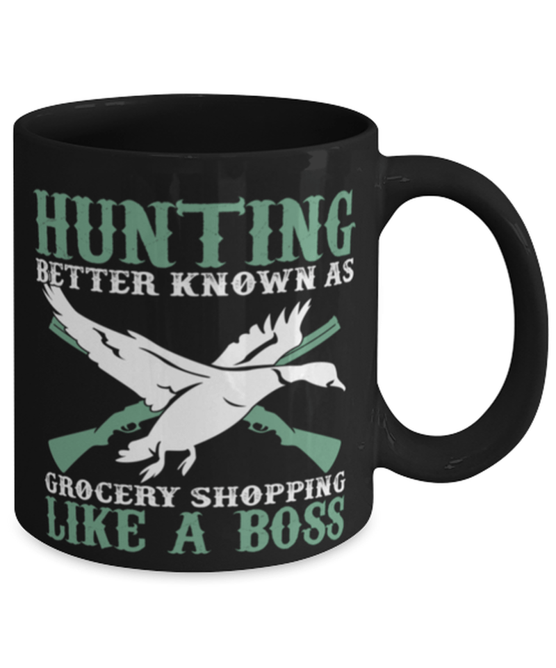"Funny Hunting mug ""Hunting better known as"" - Duck Hunting - Girls with guns - Hunting coffee - 11oz 15oz Coffee mug"