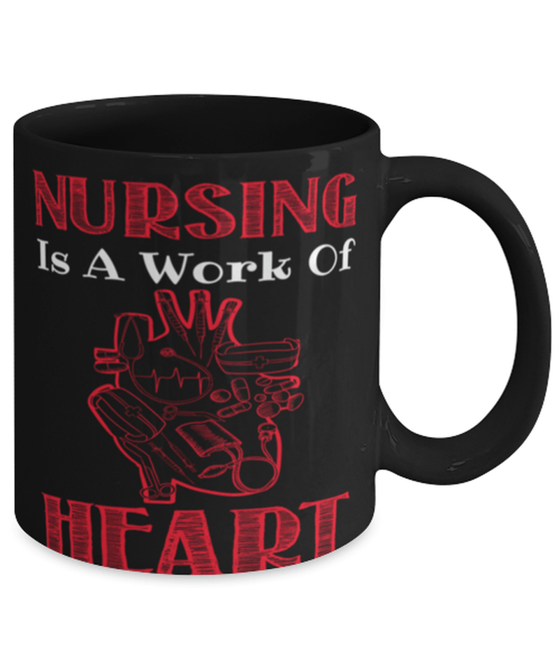 "Witty Nursing mug ""Nursing is a work of heart"" - Nurse appreciation - Nurse graduation - Nurse coffee mug - Nursing school mug -11oz 15oz coffee mug"